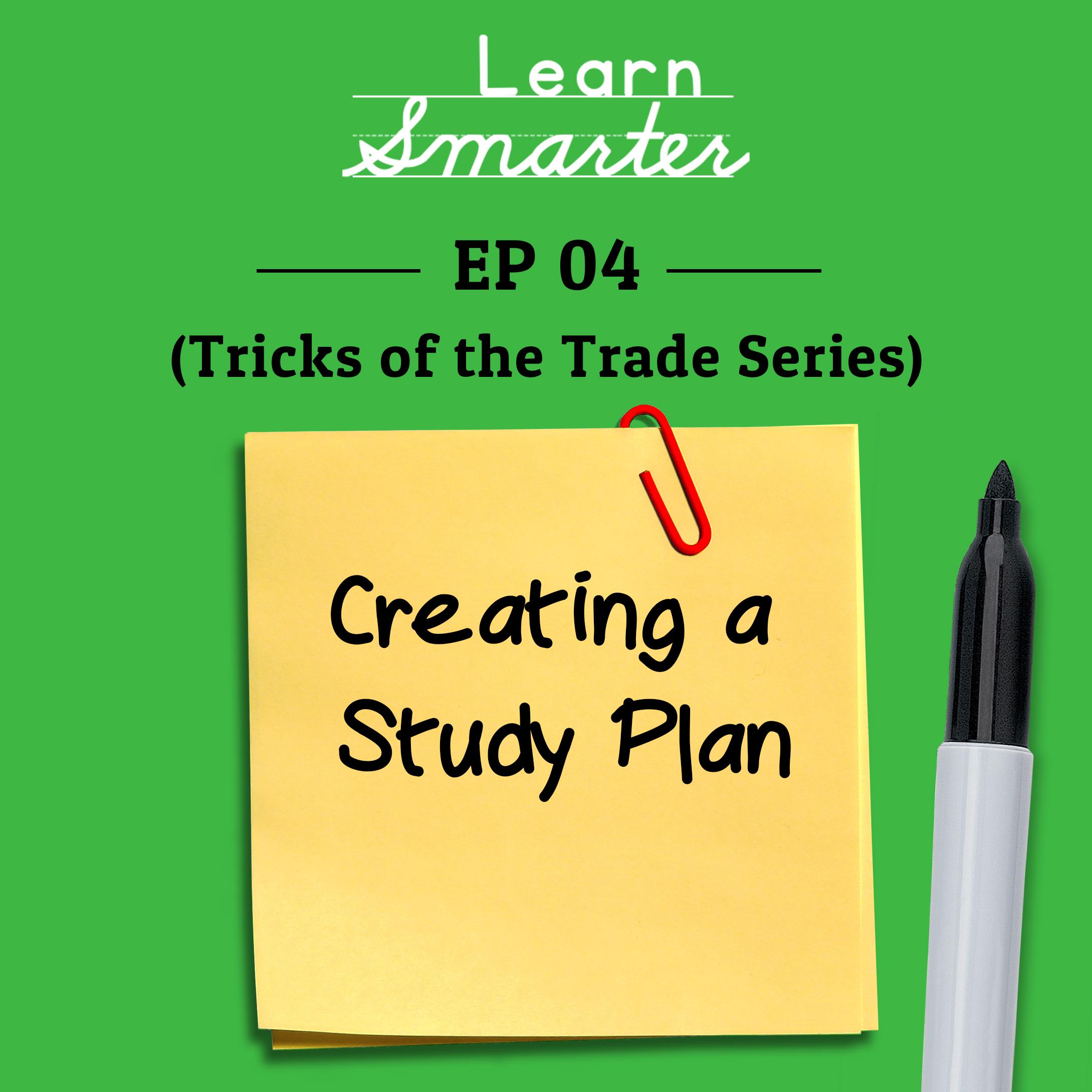 Ep 04: Creating a Study Plan
