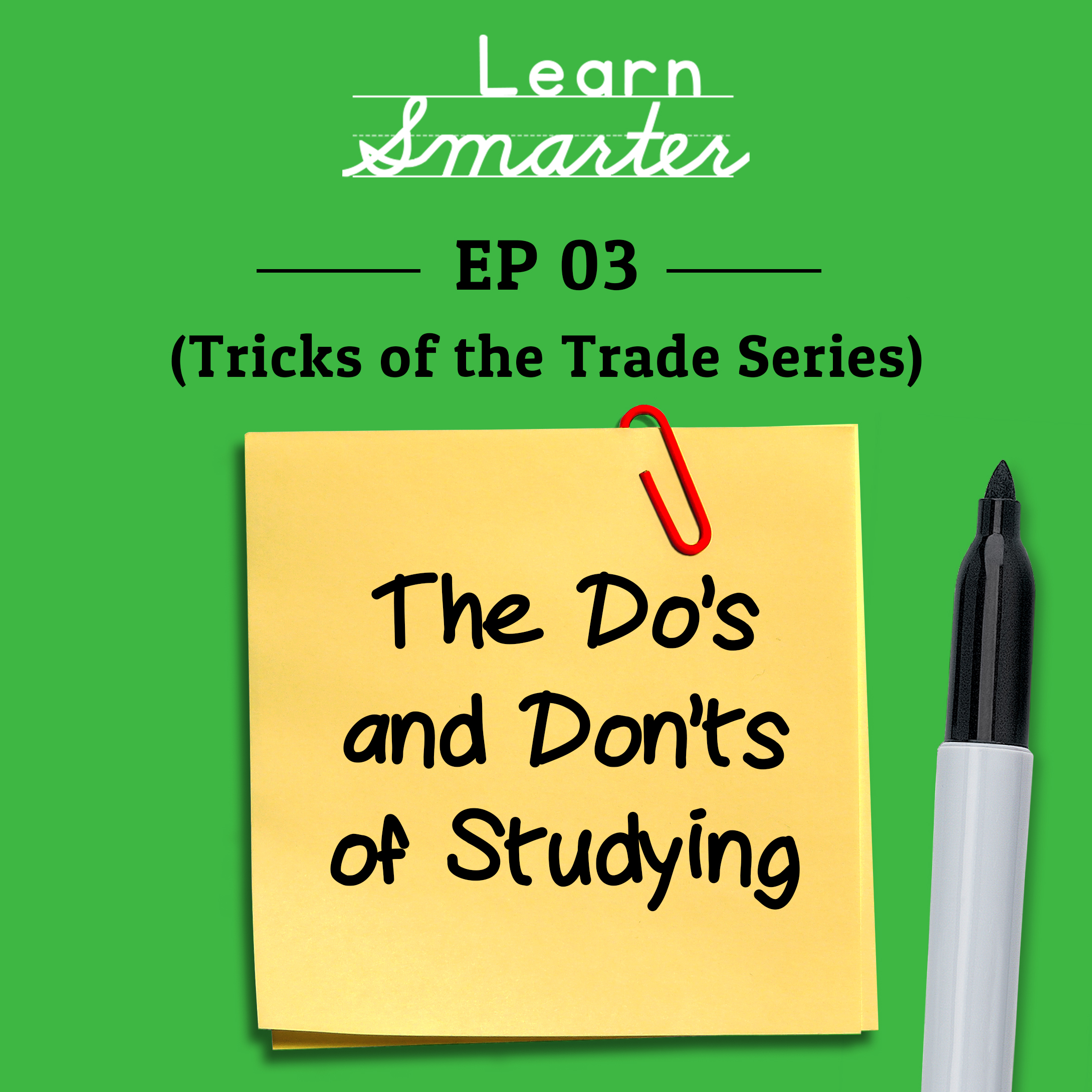 Ep 03: The Do's and Don'ts of Studying