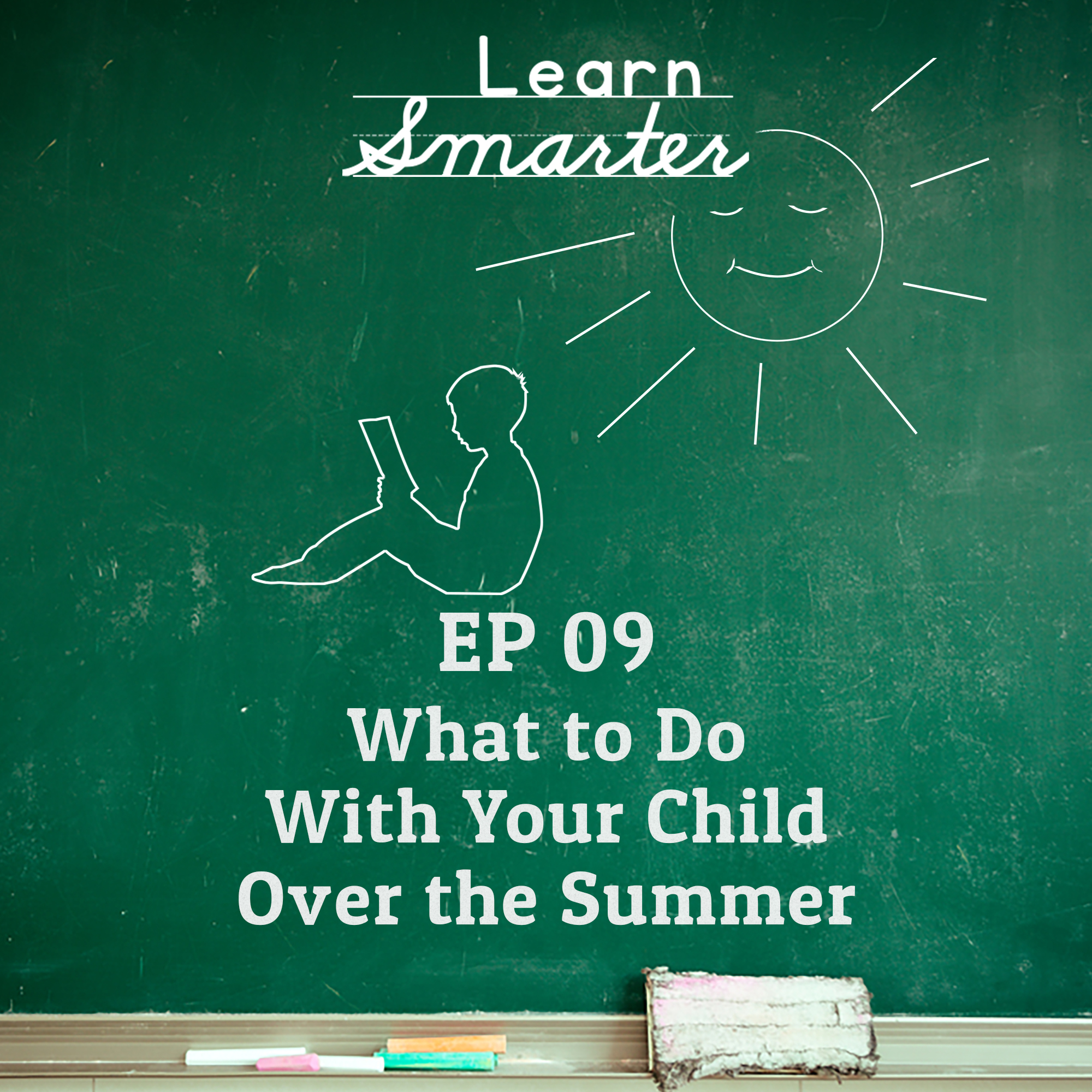 Ep 09: What to do with your child over the summer