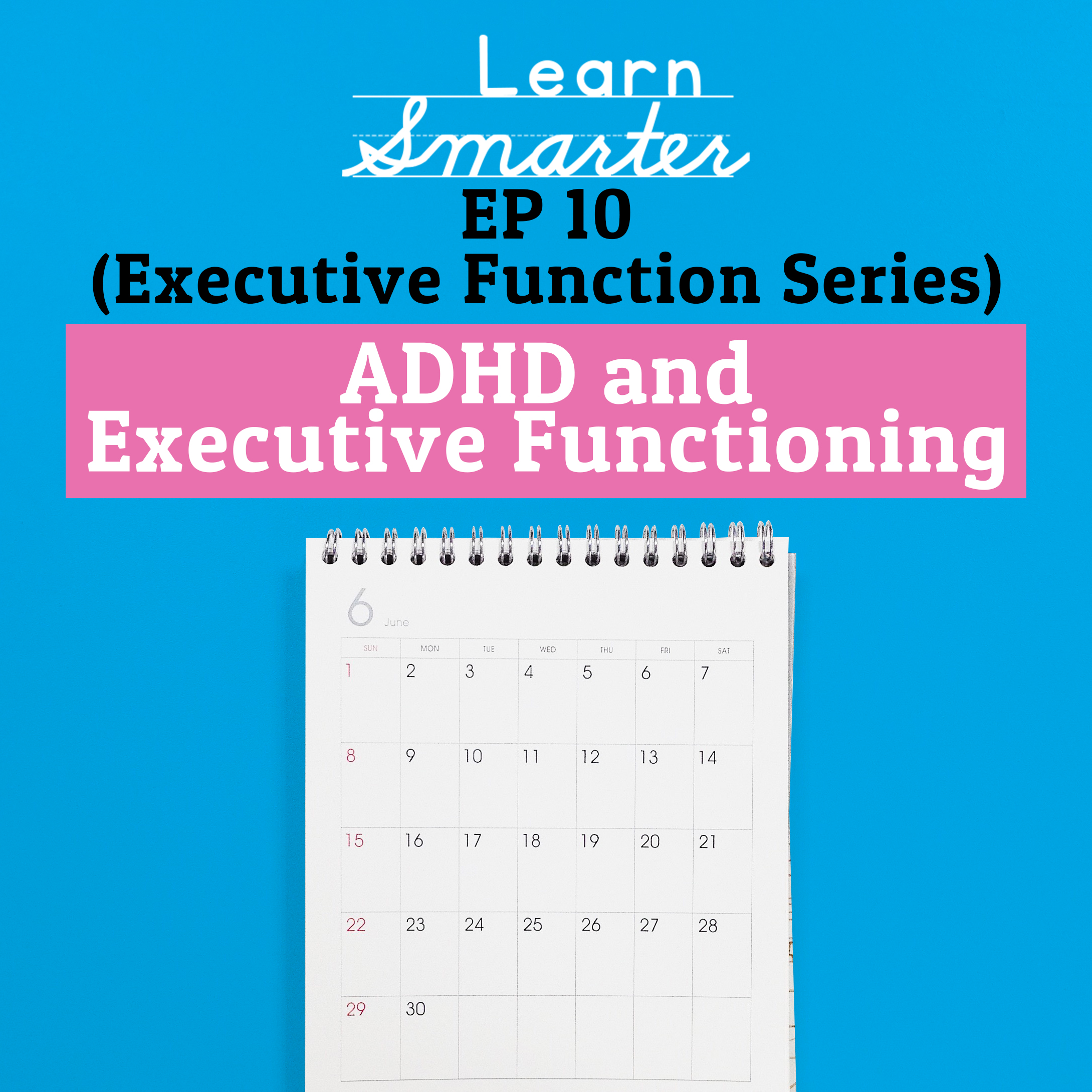 Ep 10: ADHD and Executive Function