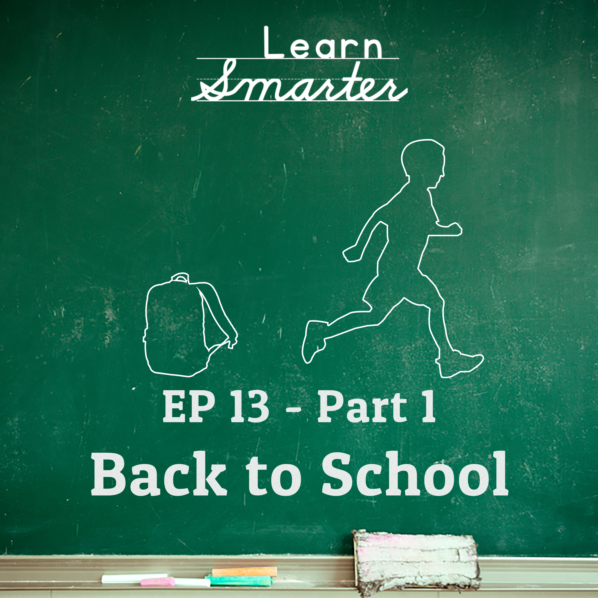 Ep 13: Back to School (Part 1)