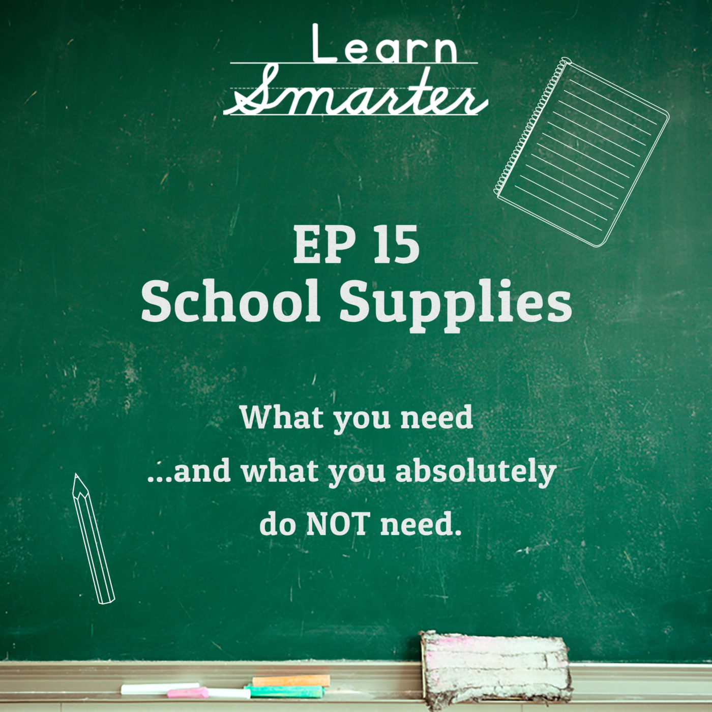 Ep 15: School Supplies (What you need and what you ABSOLUTELY don't need)