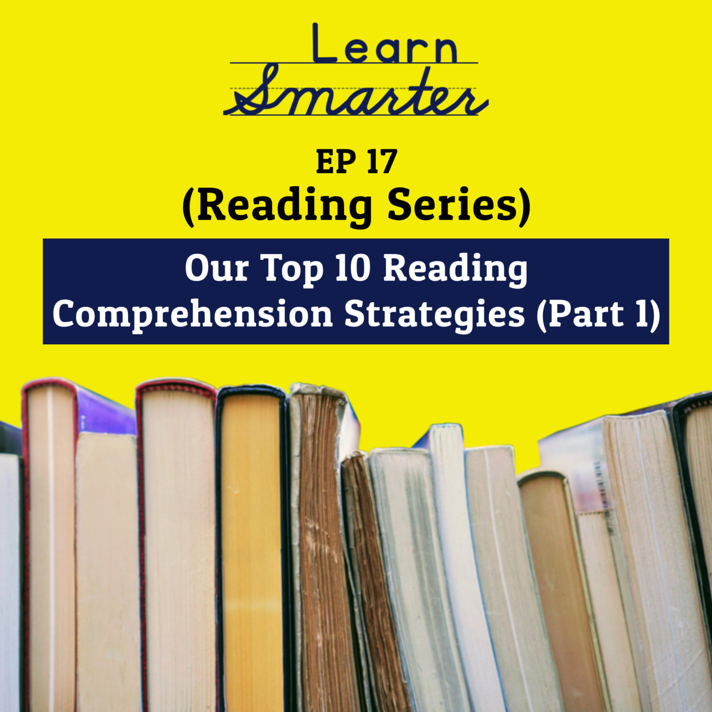 17: Our Top 10 Reading Comprehension Strategies (Part 1)