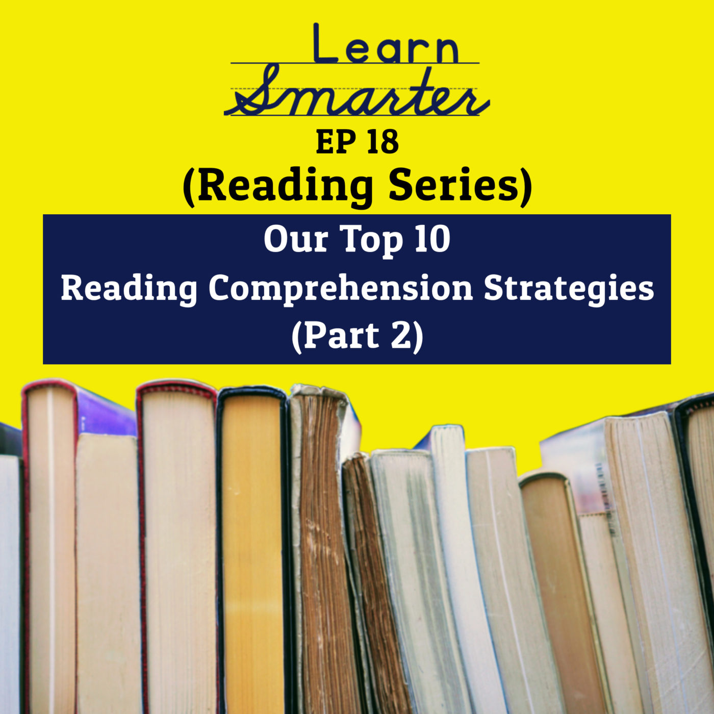 18: Our Top 10 Reading Comprehension Strategies (Part 2)