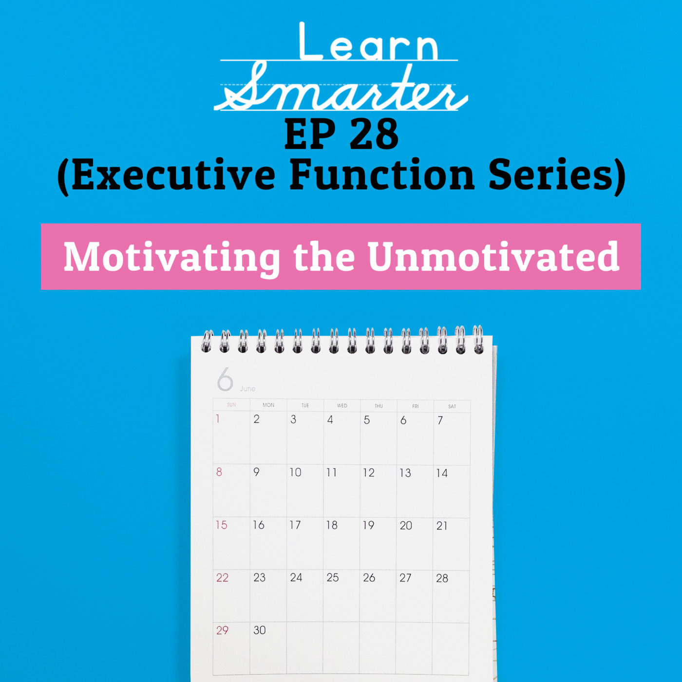 28: Motivating the Unmotivated