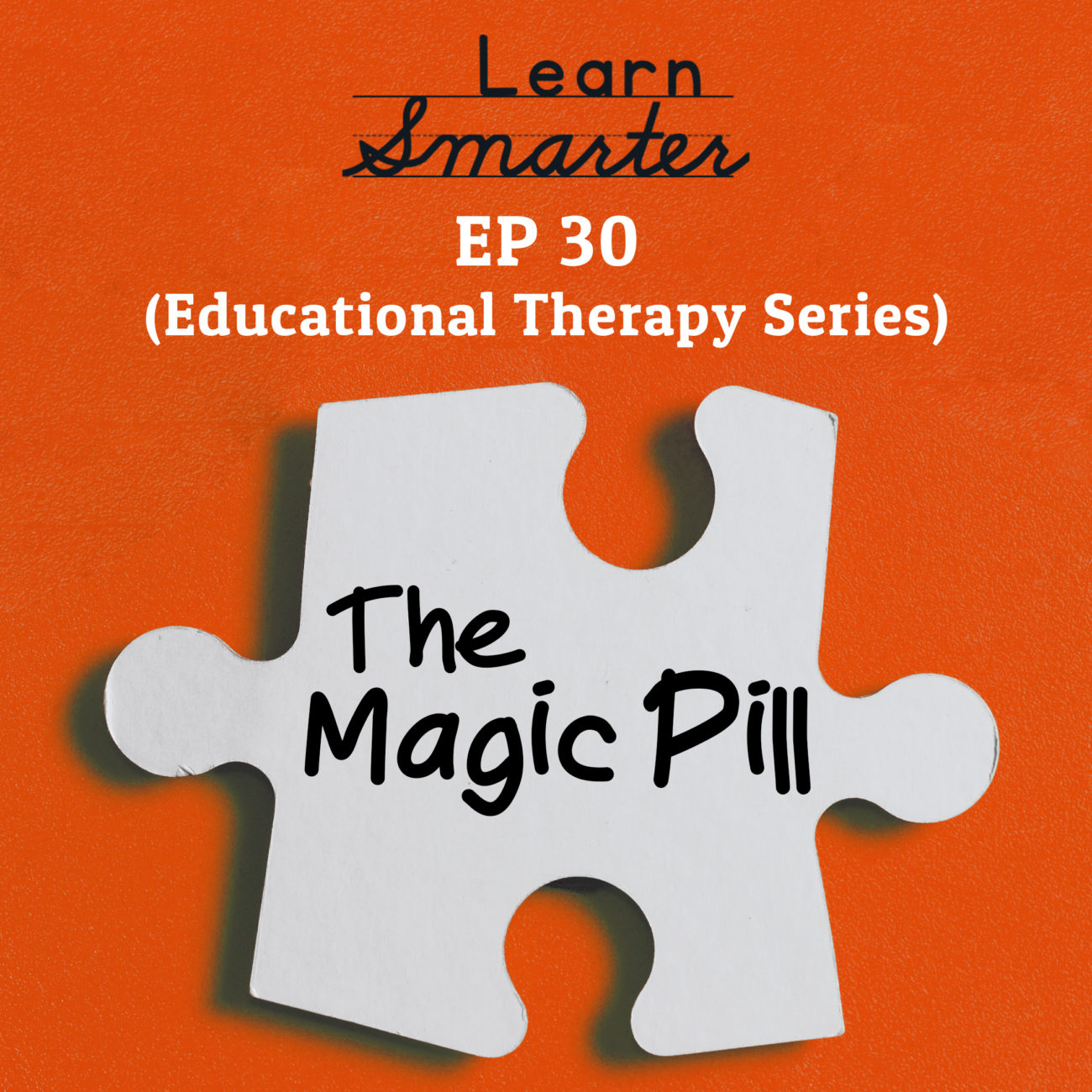 30: The Magic Pill
