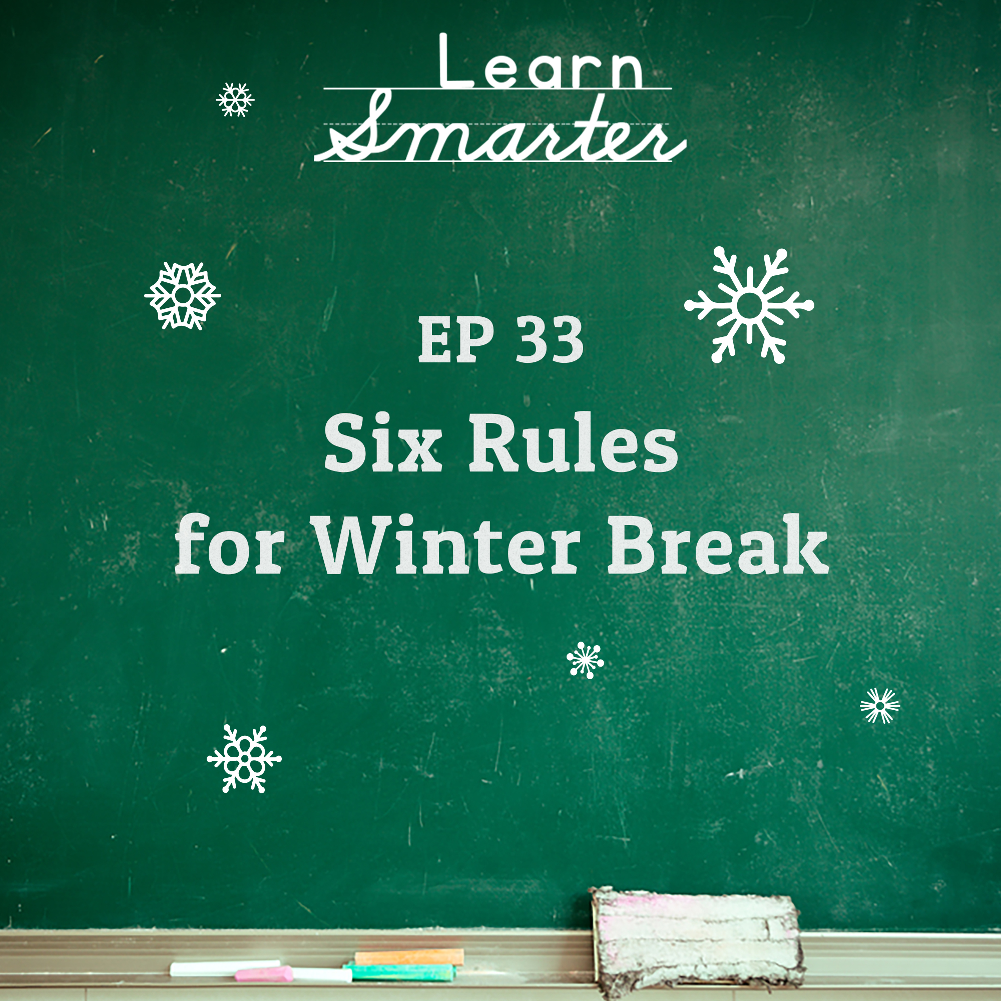 33: Six Rules for Winter Break