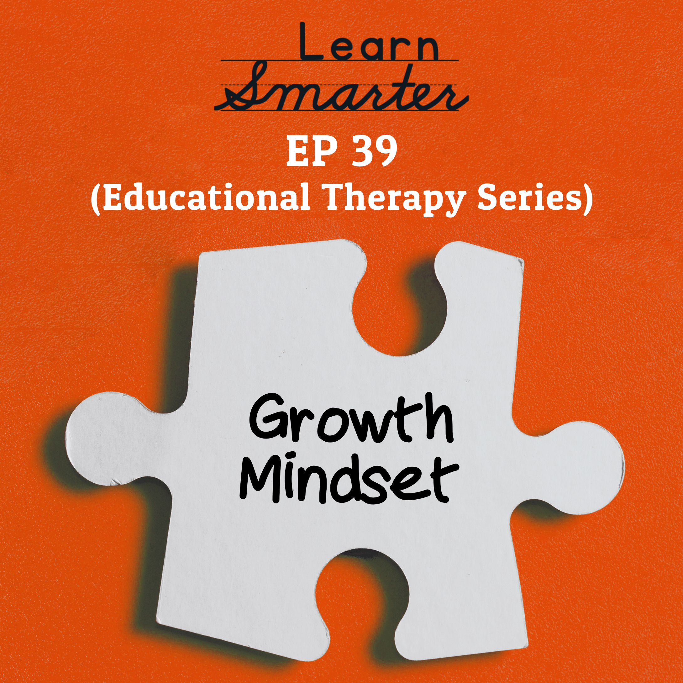 39: Growth Mindset