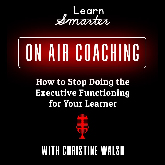 36: How to Stop Doing the Executive Functioning for your Learner with Christine Walsh