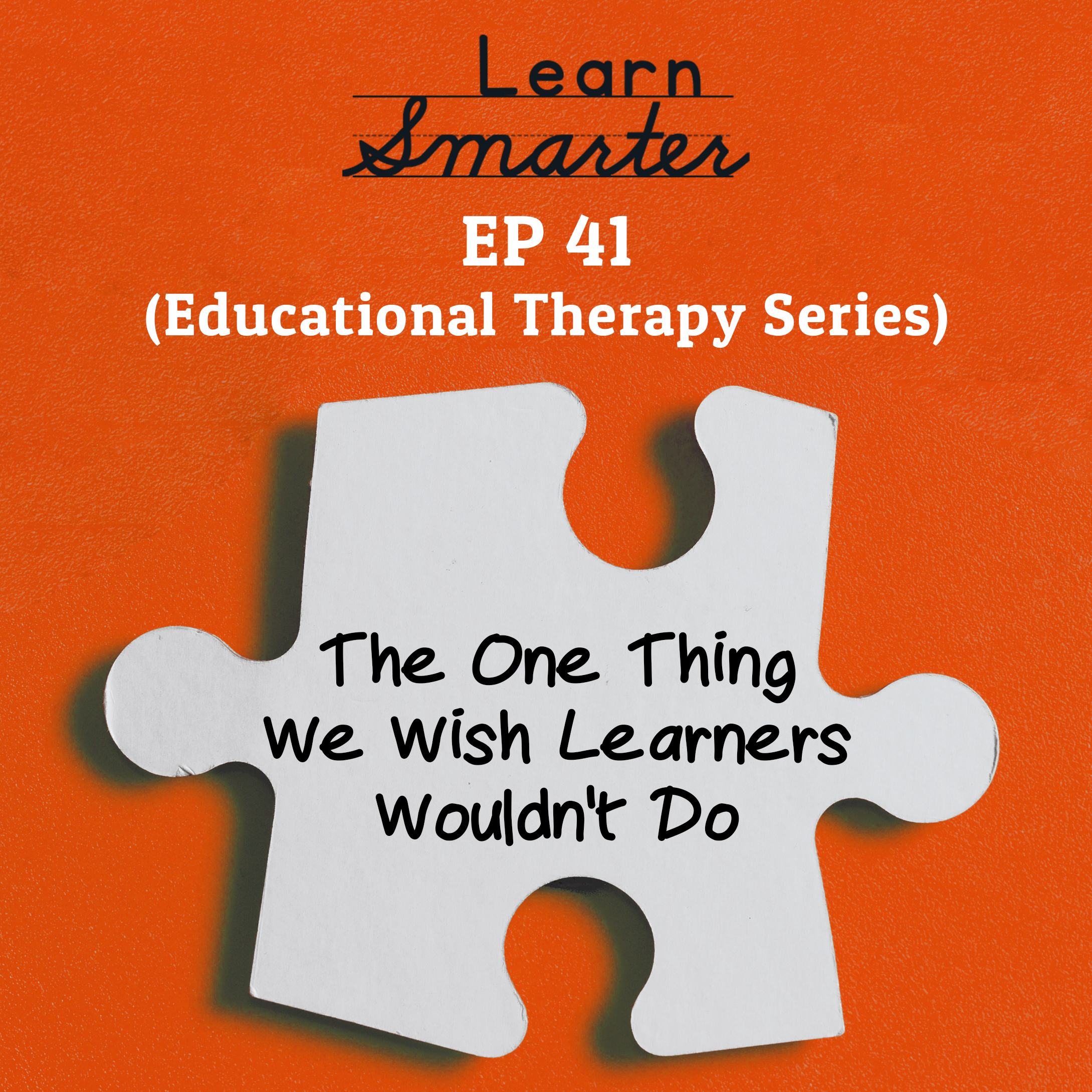 41: The One Thing We Wish Learners Wouldn't Do
