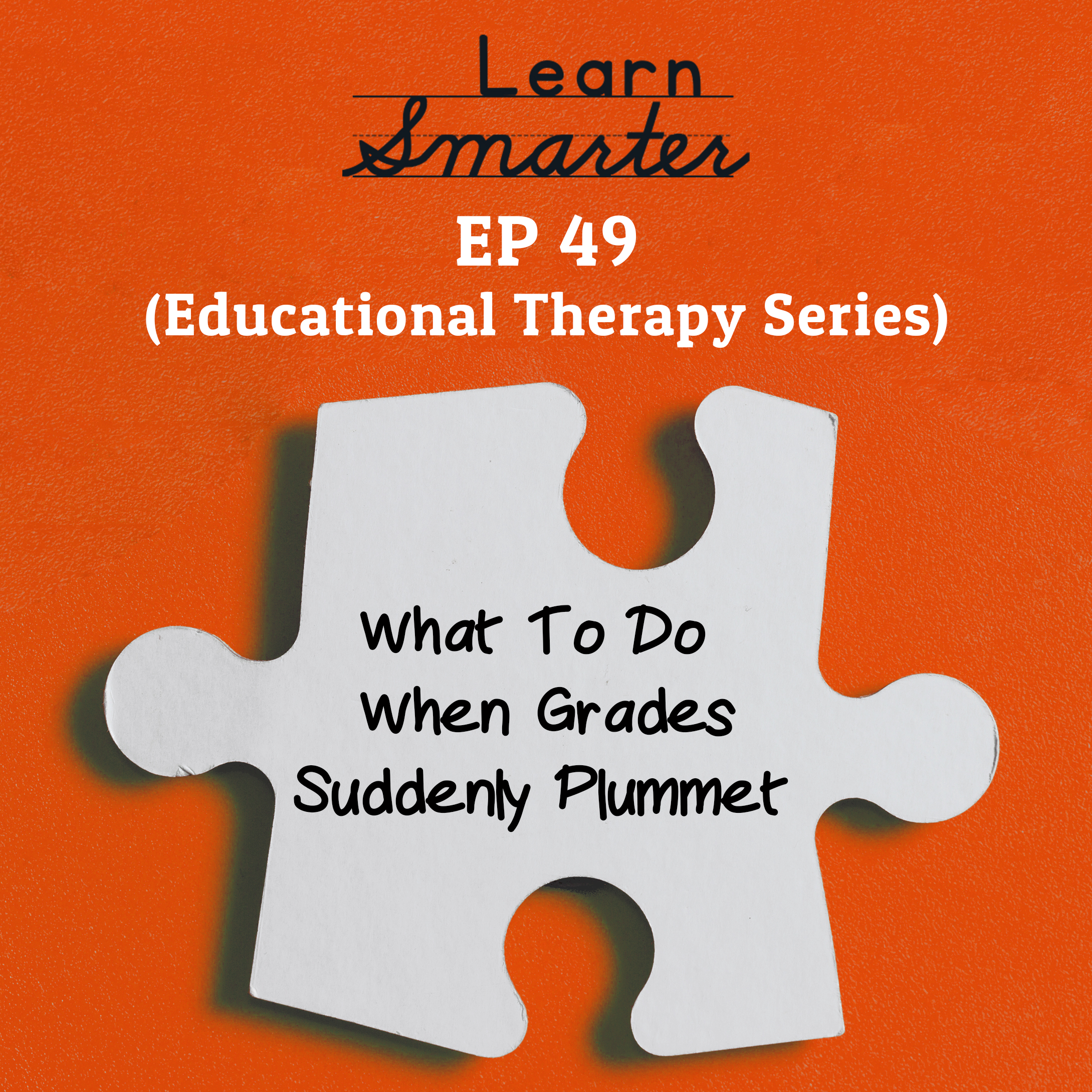 49: What To Do When Grades Suddenly Plummet