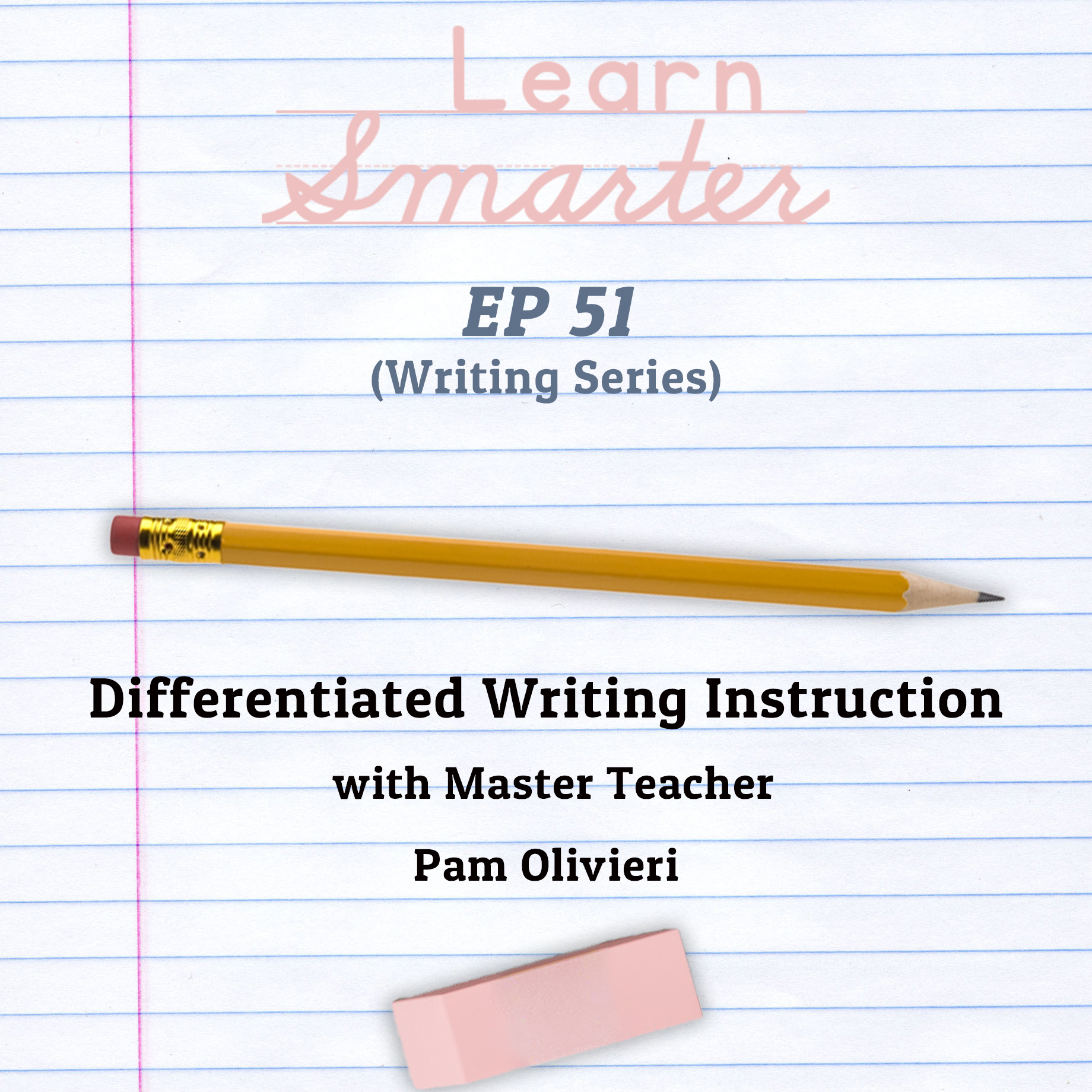 51: Differentiated Writing Instruction with Master Teacher Pam Olivieri