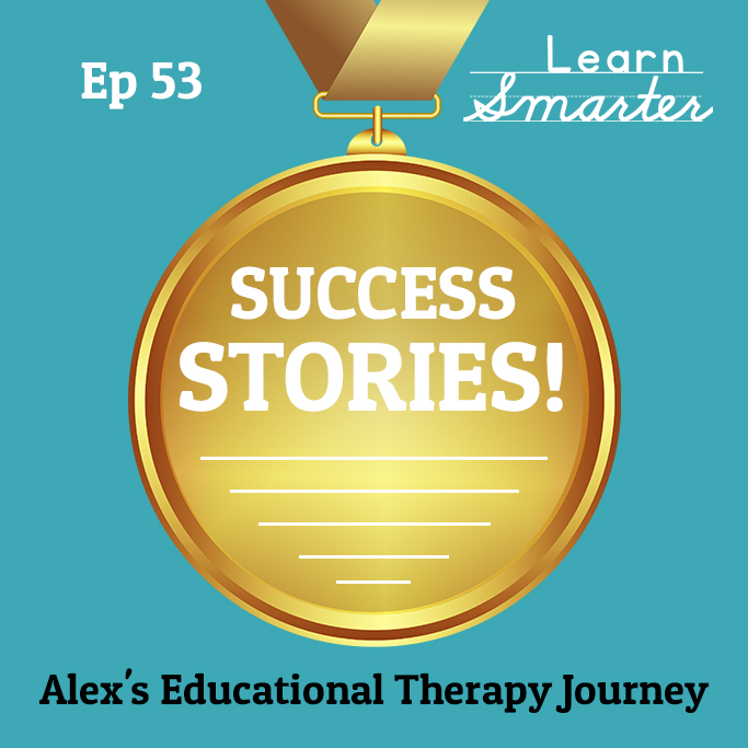 53: Alex's Educational Therapy Journey