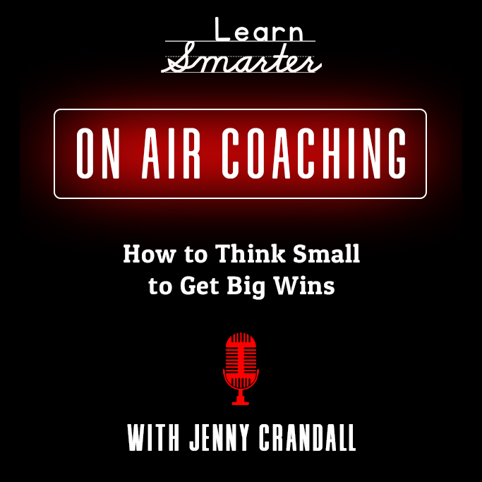 55: How to Think Small to Get Big Wins with Jenny Crandall