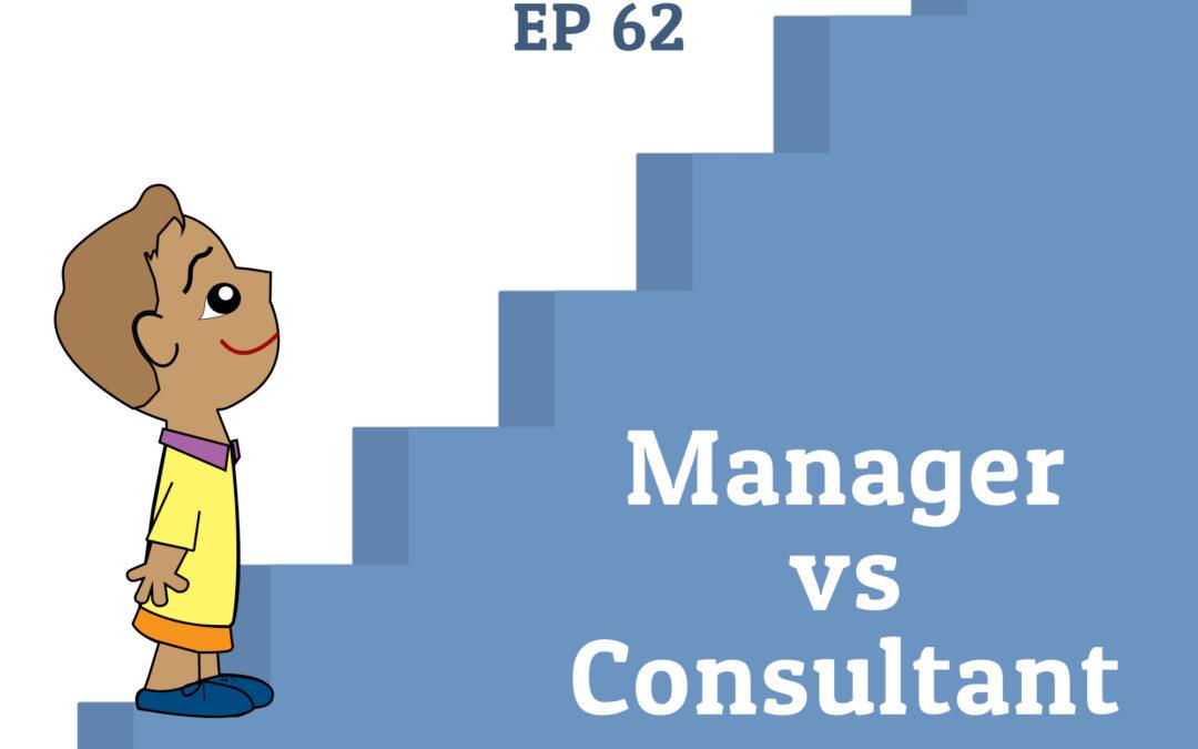 62: Manager vs. Consultant (Parenting Series)