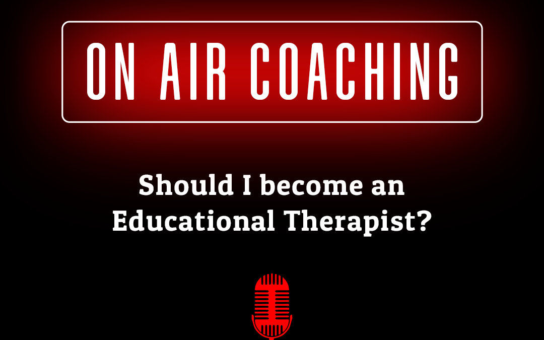 "69: ""Should I become an Educational Therapist?"" (On-Air Coaching with Kylee Yates)"