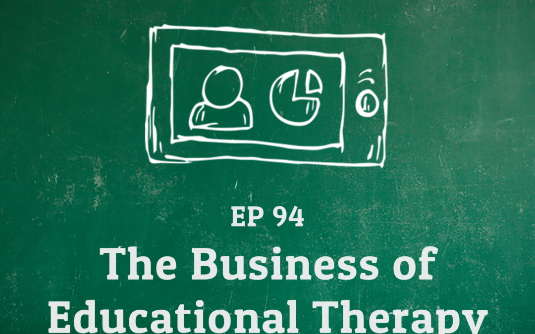 94: The Business of Educational Therapy