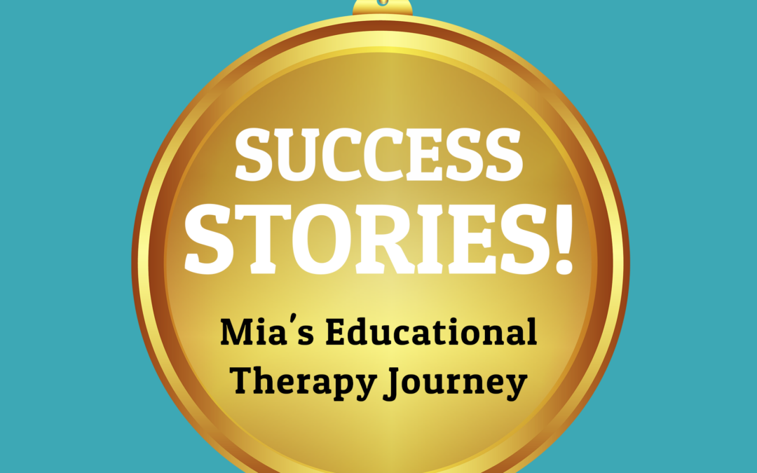 98: Mia's Educational Therapy Journey (Student Success Stories)