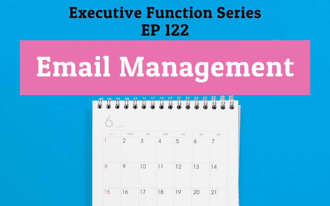122: Email Management (Executive Functioning Series)