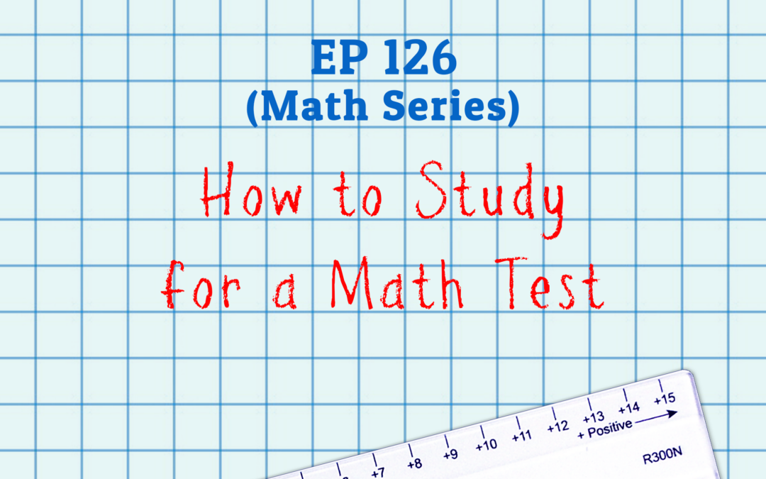 126: How to Study for a Math Test