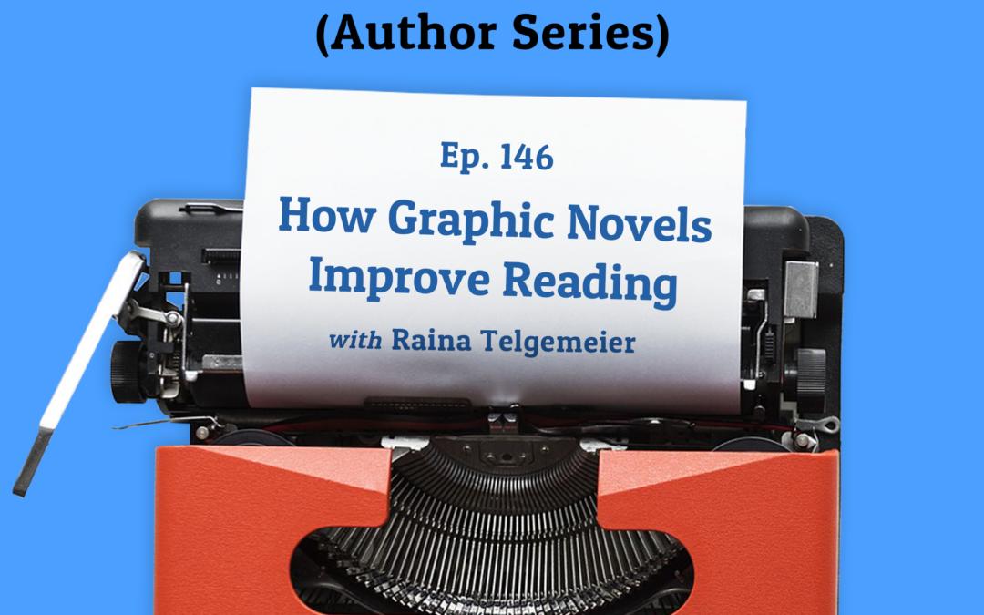 146:  How Graphic Novels Improve Reading with Author Raina Telgemeier (Author Series)