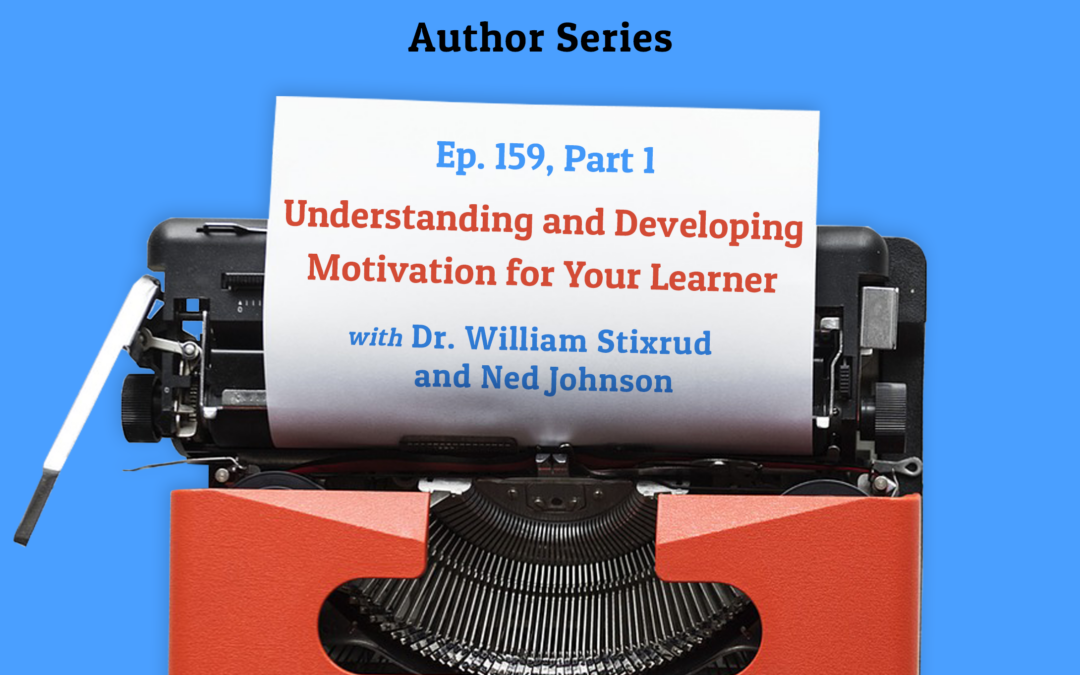 159: Understanding and Developing Motivation for Your Learner Part 1 (Author Series)